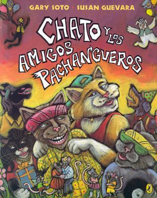 Chato Y Los Amigos Pachangueros / Chato and the Party Animals By Soto, Gary/ Guevara, Susan (ILT)/ Mlawer, Teresa (TRN)/ Mlawer, Teresa