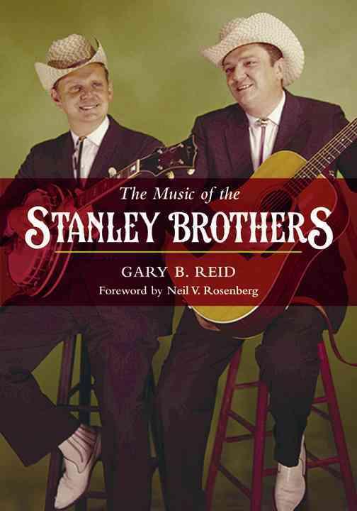 The Music of the Stanley Brothers By Reid, Gary B./ Rosenberg, Neil V. (FRW)