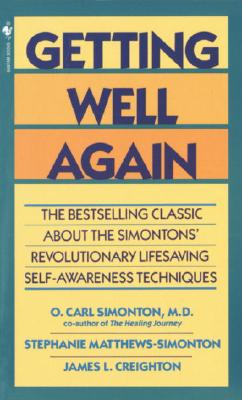 Getting Well Again By Simonton, O. Carl, M.D./ Simonton, Stephanie Matthews/ Creighton, James L.