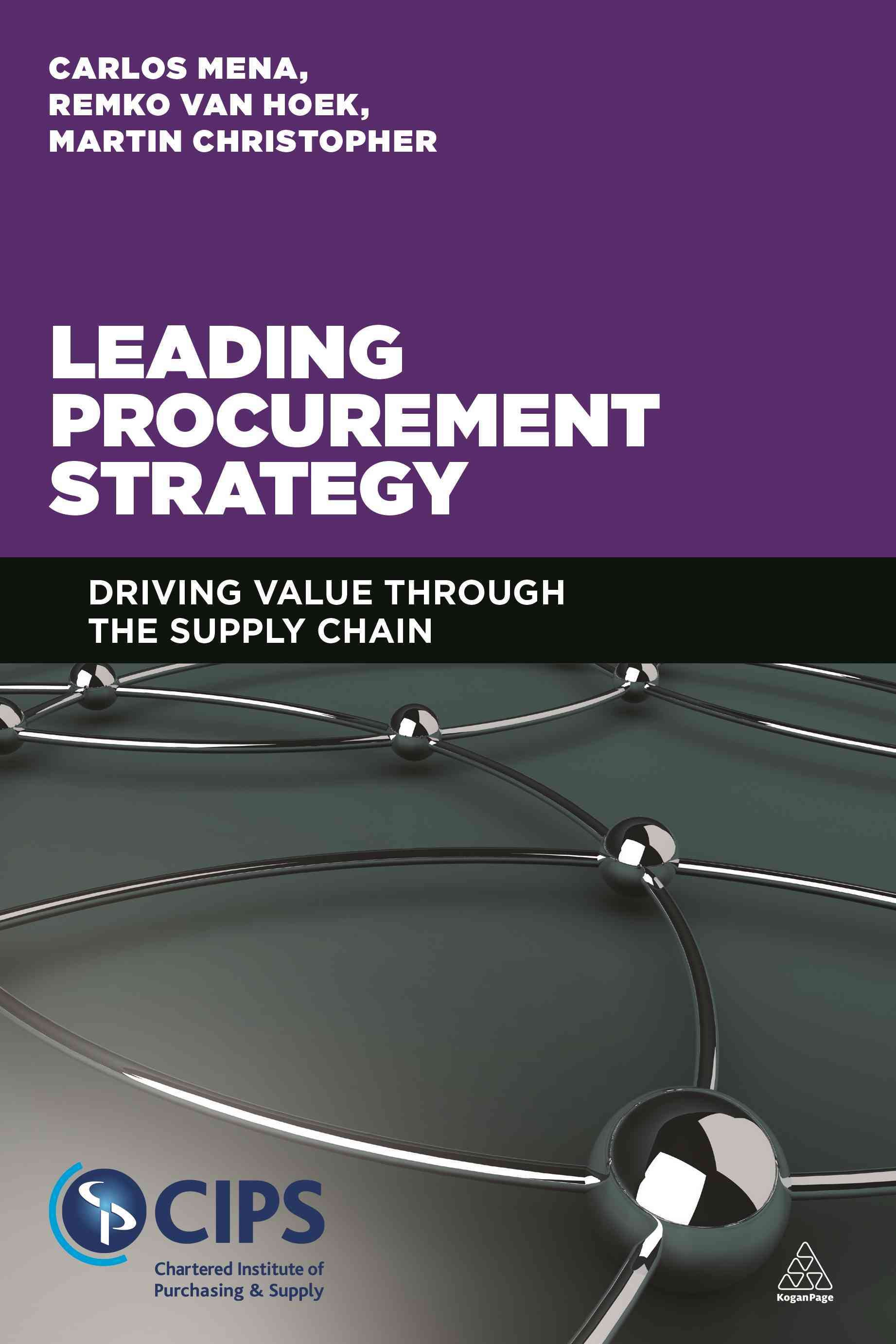 Leading Procurement Strategy By Mena, Carlos/ van Hoek, Remko/ Christopher, Martin