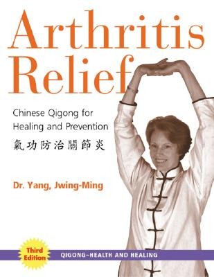 Arthritis Relief By Jwing-Ming, Yang